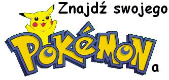 Znajd� swojego Pokemona